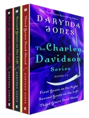 The Charley Davidson Series, Books 1-3 - First Grave on the Right, Second Grave on the Left, Third Grave Dead Ahead ebook by Darynda Jones
