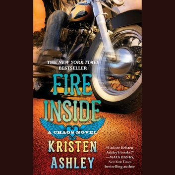 Fire Inside - A Chaos Novel audiobook by Kristen Ashley