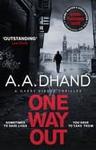 One Way Out - A dark and addictive thriller ebook by A. A. Dhand