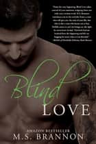 Blind Love ebook by M.S. Brannon