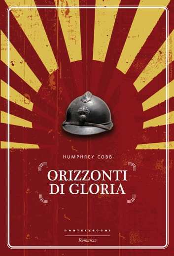 Orizzonti di gloria eBook by Humphrey Cobb
