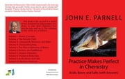 Practice Makes Perfect in Chemistry: Acids, Bases, and Salts with Answers ebook by John Parnell