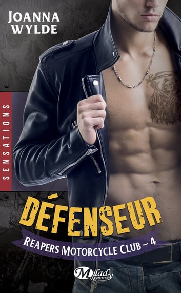 Défenseur - Reapers Motorcycle Club, T4 ebook by Joanna Wylde