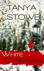 White Christmas ebook by Tanya  Stowe