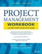 Project Management Workbook and PMP / CAPM Exam Study Guide ebook by Frank P. Saladis,Harold Kerzner