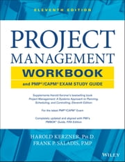 Project Management Workbook and PMP / CAPM Exam Study Guide ebook by Harold R. Kerzner,Frank P. Saladis