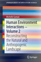Human Environment Interactions - Volume 2 ebook by Michelle Goman