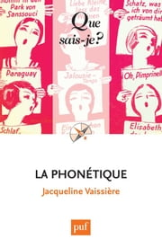 La phonétique - « Que sais-je ? » n° 637 ebook by Jacqueline Vaissière