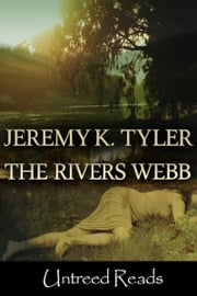 The Rivers Webb ebook by Jeremy Tyler