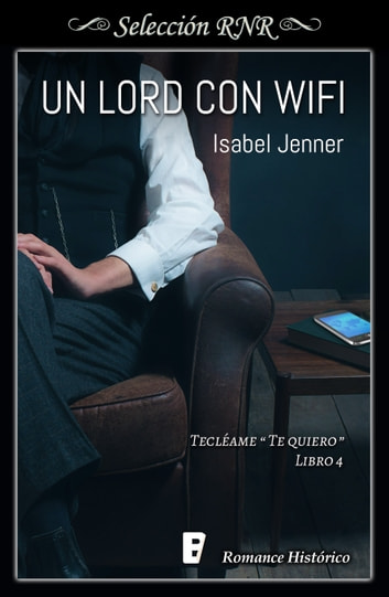 Un lord con wifi (Serie Tecléame te quiero 4) ebook by Isabel Jenner