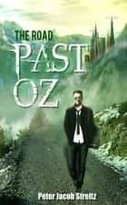 The Road Past Oz ebook by Peter Jacob Streitz