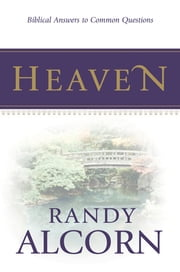 Heaven: Biblical Answers to Common Questions (booklet) ebook by Randy Alcorn