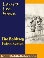 The Bobbsey Twins Series (Mobi Classics) ebook by Laura Lee Hope