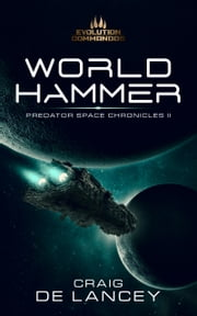 World Hammer - Predator Space Chronicles II ebook by Craig DeLancey
