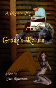 A Modern Myth: Grady's Return ebook by Jude Liebermann