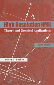 High Resolution NMR - Theory and Chemical Applications ebook by Edwin D. Becker