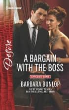 A Bargain with the Boss - A Billionaire Boss Workplace Romance ebook by Barbara Dunlop
