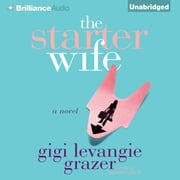 Starter Wife, The audiobook by Gigi Levangie Grazer