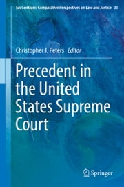 Precedent in the United States Supreme Court ebook by Christopher J. Peters