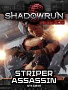 Shadowrun Legends: Striper Assassin ebook by Nyx Smith