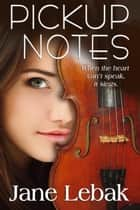 Pickup Notes ebook by Jane Lebak