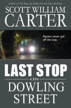 Last Stop on Dowling Street ebook by Scott William Carter