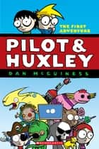 Pilot & Huxley #1 ebook by Dan McGuiness