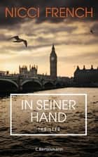 In seiner Hand ebook by Nicci French, Birgit Moosmüller