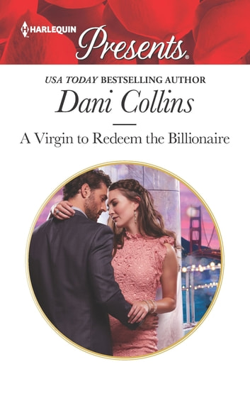 A Virgin to Redeem the Billionaire ebook by Dani Collins