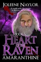 Heart of the Raven ebook by Joleene Naylor