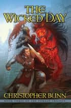 The Wicked Day - The Tormay Trilogy, #3 ebook by Christopher Bunn