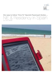 Your Guide to NIE & Residency in Spain ebook by Lisa Sadleir