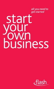 Start Your Own Business: Flash ebook by Vera Hughes,David Weller