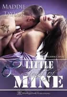 Little Light of Mine, Club Decadence Book 3 ebook by Maddie Taylor