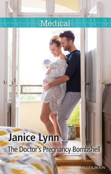 The Doctor's Pregnancy Bombshell ebook by Janice Lynn