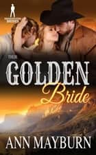 Their Golden Bride - Bridgewater Brides ebook by Ann Mayburn, Bridgewater Brides