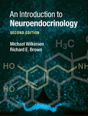 An Introduction to Neuroendocrinology ebook by Michael Wilkinson,Richard E. Brown