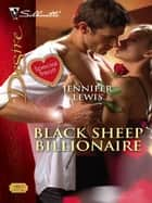 Black Sheep Billionaire ebook by Jennifer Lewis