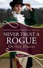 Never Trust a Rogue: A Rouge Regency Romance ebook by