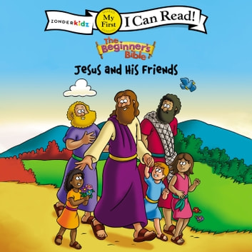 The Beginner's Bible Jesus and His Friends - My First audiobook by Zondervan