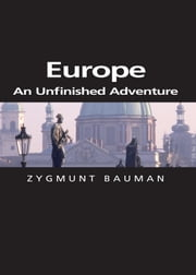 Europe - An Unfinished Adventure ebook by Zygmunt Bauman