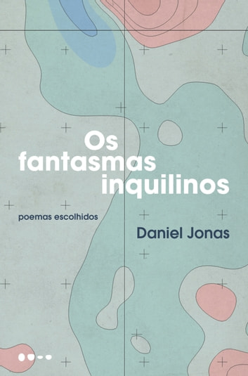Os Fantasmas inquilinos ebook by Daniel Jonas