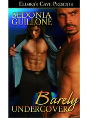 Barely Undercover ebook by Sedonia Guillone