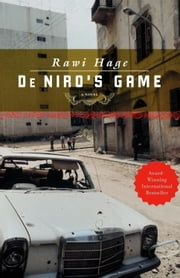 De Niro's Game - A Novel ebook by Rawi Hage