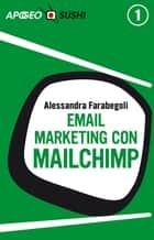 Email marketing con MailChimp (edizione Sushi) ebook by Alessandra Farabegoli