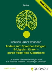 Andere zum Sprechen bringen: Erfolgreich führen - durch frage-freie Gespräche ebook by Kobo.Web.Store.Products.Fields.ContributorFieldViewModel