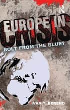 Europe in Crisis ebook by Ivan Berend