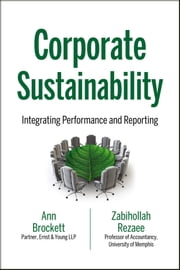 Corporate Sustainability - Integrating Performance and Reporting ebook by Ann Brockett,Zabihollah Rezaee