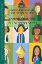Internationalism in Children's Series ebook by K. Sands-O'Connor, M. Frank