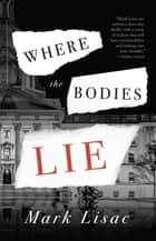 Where the Bodies Lie ebook by Mark Lisac